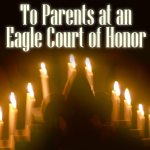 To Parents at an Eagle Court of Honor