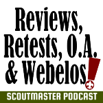Podcast 241- Reviewing, Retesting, O.A., and Webelos
