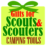Gifts for Scouts & Scouters – Camping Tools