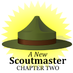 A New Scoutmaster – Chapter Two