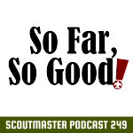 Podcast 249 – So Far, So Good!