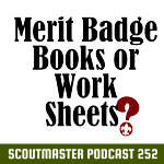 Podcast 252 – Merit Badge Books?