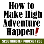 Podcast 255 – High Adventure!