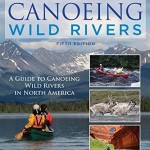 Not Just Canoeing Wild Rivers