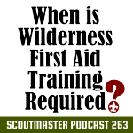 Podcast 263 – Wilderness First Aid