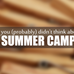 Two Things You (probably) Didn't Think About Taking to Summer Camp.