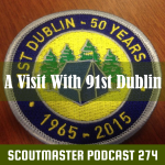 Scoutmaster Podcast 274 – 91st Dublin