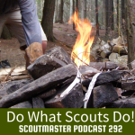 Podcast 292 – Do What Scouts Do