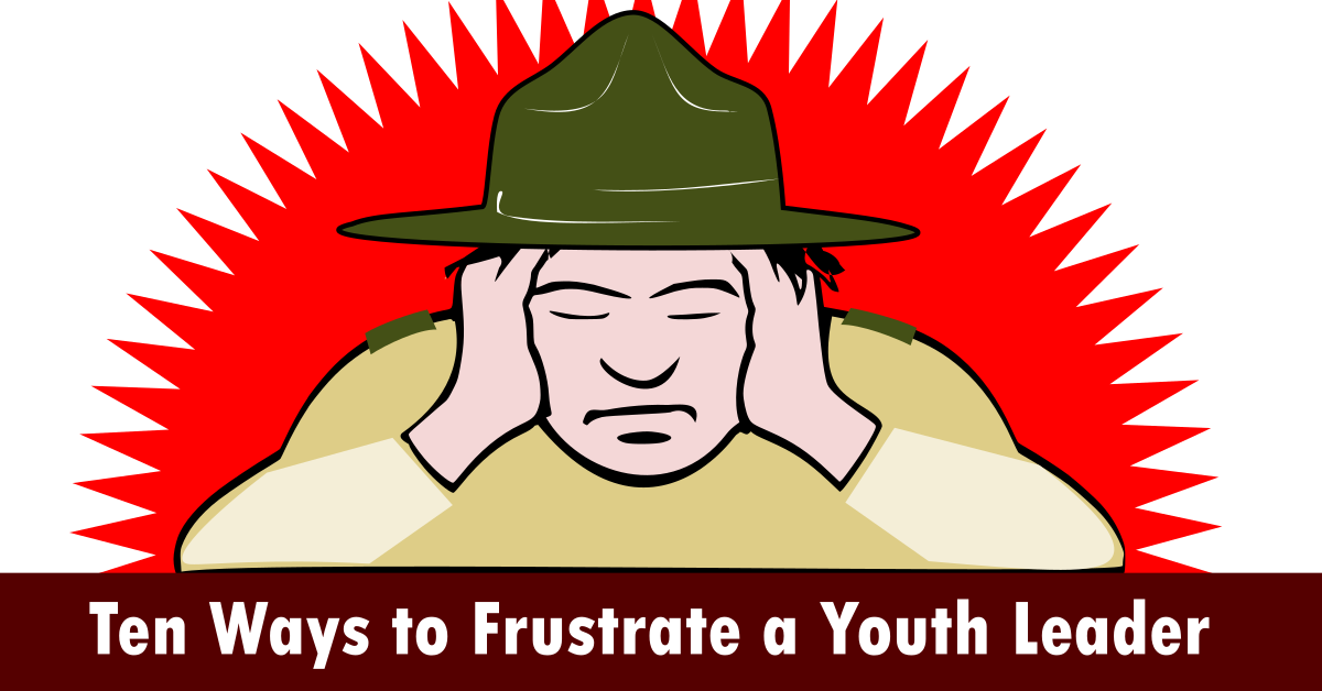 ten ways to frustrate a youth leader