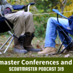 Podcast 319 – Scoutmaster Conferences & More