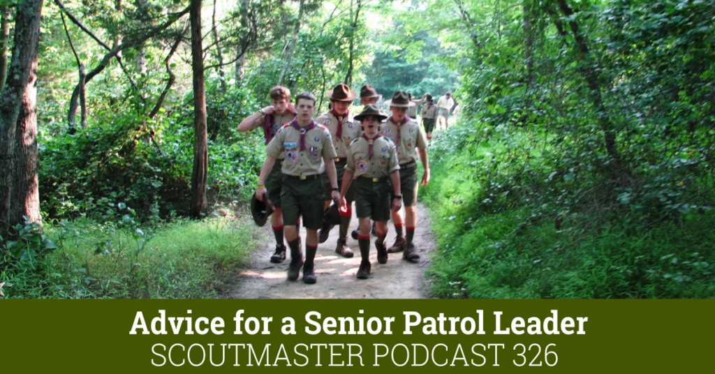 Podcast 326 - Advice for the Senior Patrol Leader