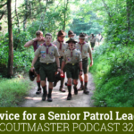 Podcast 326 – Advice for the Senior Patrol Leader