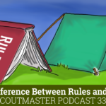 Rules and Scouting Ideals – Podcast 331