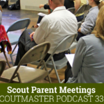 Scoutmaster Podcast 333 Scout Parents