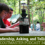 Scoutmaster Podcast 341 – Leadership, Asking, and Telling