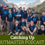 Scoutmaster Podcast 352 Catching Up