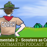 Podcast 362 – Scouters as Coaches