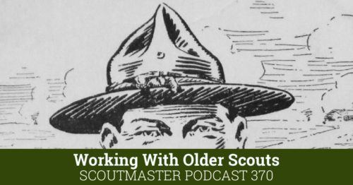 Podcast 370 – Working With Older Scouts