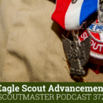 Podcast 372 – Eagle Scout Advancement
